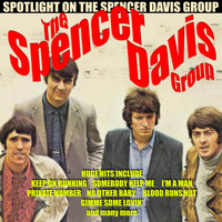 Spencer Davis Group - The Spencer Davis Group - Spotlight On The Spencer Davis Group