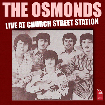 The Osmonds - The Osmonds - Live at Church Street Station