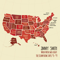 Jimmy Smith - When Wine Was Cheap: The Steamy Bowl Tapes '91-99