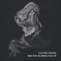 Electric Rescue - Men with blurred face EP