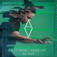 Alex Vargas - Higher Love (Decco Remix)