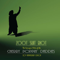 Cherry Poppin' Daddies - Zoot Suit Riot: The 20th Anniversary Edition