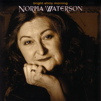 Norma Waterson - Bright Shiny Morning