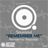 Souxsoul - Remember Me (Soulmagic Remix)