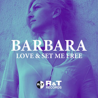 Barbara - Love & Set Me Free
