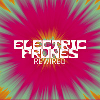 The Electric Prunes - Rewired