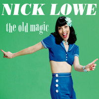 Nick Lowe - The Old Magic