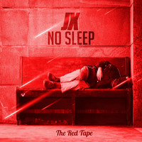 JX - No Sleep (The Red Tape)
