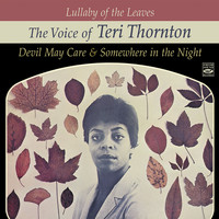 Teri Thornton - Lullaby of the Leaves. The Voice of Teri Thornton. Devil May Care / Somewhere in the Night