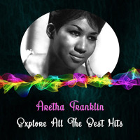 Aretha Franklin - Explore All The Best Hits