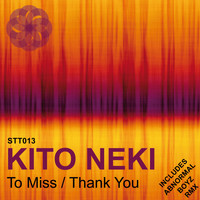 Kito Neki - To Miss / Thank You