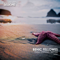 Behic Fellowes - Them Strings / Ripper