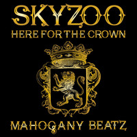 Skyzoo - Here for the Crown