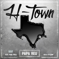 Paul Wall - H-Town (feat. Paul Wall & Killa Kyleon)