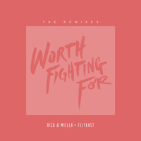 Rico & Miella - Worth Fighting For (Remixes)