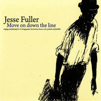 Jesse Fuller - Move On Down the Line