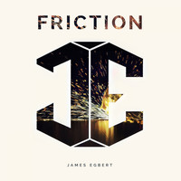 James Egbert - Friction