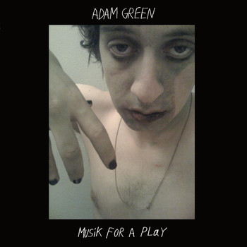 Adam Green - Musik for a Play