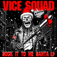 Vice Squad - Sock It to Me Santa - EP