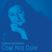 Norma Waterson - Coal Not Dole