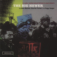 Ewan MacColl - The Big Hewer
