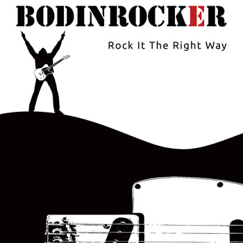 Bodinrocker - Rock It The Right Way