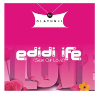 Olatunji - Edidi Ife (Seal of Love)