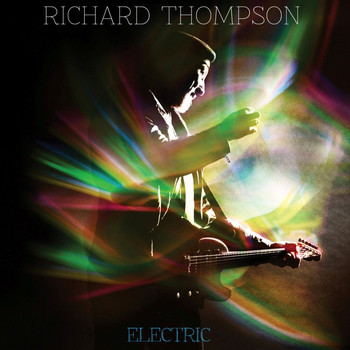 Richard Thompson - Electric (Deluxe Version)