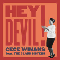 Cece Winans - Hey Devil! (feat. The Clark Sisters)