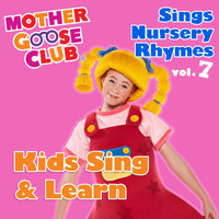 Mother Goose Club - Mother Goose Club Sings Nursery Rhymes, Vol. 7: Kids Sing & Learn