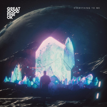 Great Good Fine OK - Everything to Me
