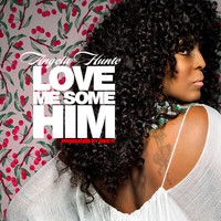Angela Hunte - Love Me Some Him
