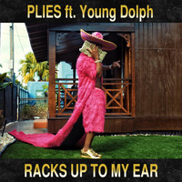 Plies - Racks Up to My Ear (feat. Young Dolph)