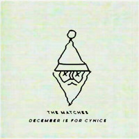 The Matches - December Is for Cynics
