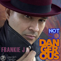 Frankie J - Not so Dangerous (Spanglish Version)