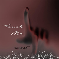 Gemma - Touch Me