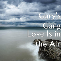 Gary's Gang - Love Is in the Air