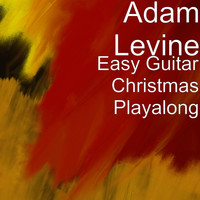 Adam Levine - Easy Guitar Christmas Playalong