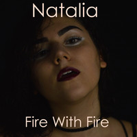 Natalia - Fire With Fire