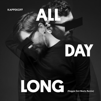 KAPPEKOFF - All Day Long (Reggie Got Beats Remix)