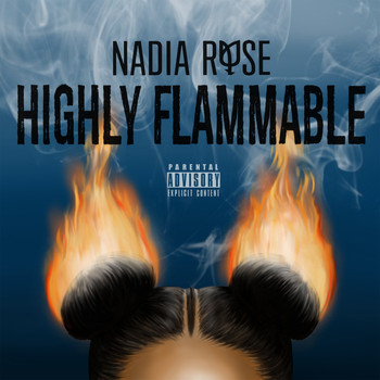 Nadia Rose - Highly Flammable (Explicit)