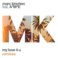 MK feat. A*M*E - My Love 4 U (Remixes)