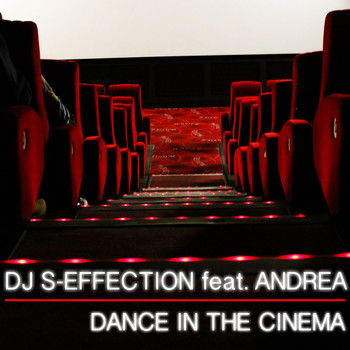 DJ S-Effection feat. Andrea - Dance in the Cinema