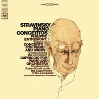 Philippe Entremont - Stravinsky: Capriccio for Piano and Orchestra & Concerto for Piano and Wind Instruments