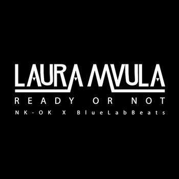 Laura Mvula - Ready or Not (NK-OK x Blue Lab Beats Remix)