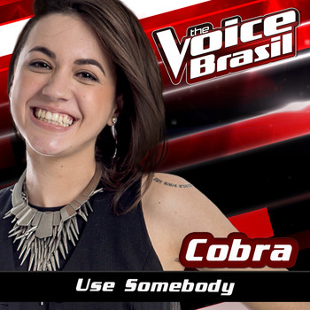 Cobra - Use Somebody (The Voice Brasil 2016)