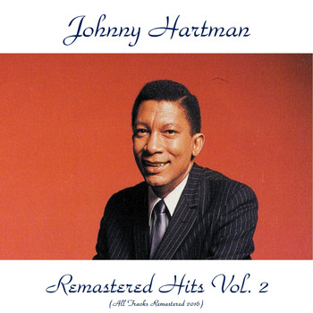 Johnny Hartman - Remastered Hits Vol. 2 (All Tracks Remastered 2016)