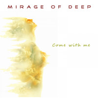 Mirage Of Deep - Come with Me