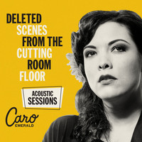 Caro Emerald - Deleted Scenes From The Cutting Room Floor - Acoustic Sessions