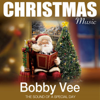 Bobby Vee - Christmas Music (The Sound of a Special Day)
